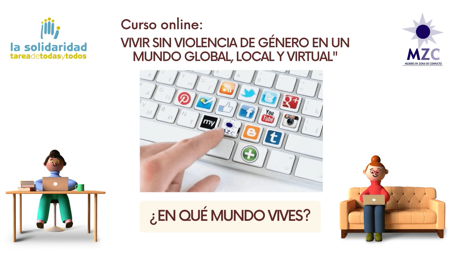 """Vivir sin violencia de género en un mundo global, local y virtual"